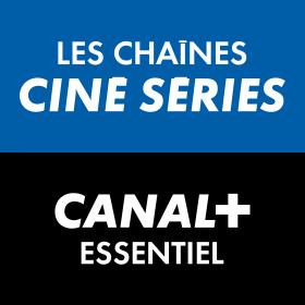 CANAL+ & les chaînes CINÉ SÉRIES